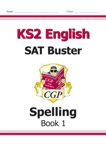 KS2 English SAT Buster: Spelling (for the New Curriculum), Paperback Book