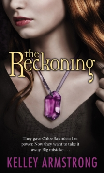 The Reckoning : They Gave Chloe Saunders Her Power. Now They Want to Take it Away. Big Mistake..., Paperback