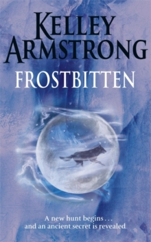 Frostbitten : A New Hunt Begins... and an Ancient Secret is Revealed, Hardback