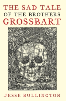 The Sad Tale of the Brothers Grossbart, Paperback