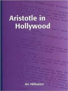 Aristotle in Hollywood : Visual Stories That Work, Paperback