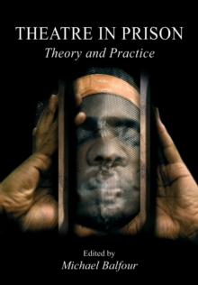 Theatre in Prison : Theory and Practice, Paperback