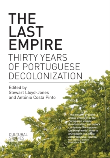The Last Empire : Thirty Years of Portuguese Decolonisation, Paperback