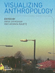 Visualizing Anthropology : Experimenting with Image-based Ethnography, Paperback Book