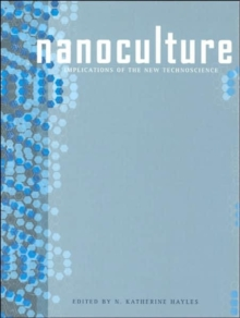 Nanoculture : Implications of the New Technoscience, Paperback