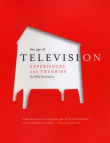 The Age of Television : Experiences and Theories, Paperback