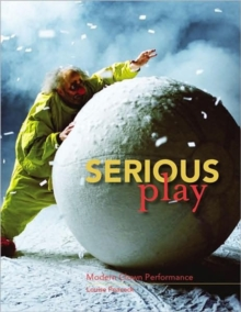 Serious Play : Modern Clown Performance, Paperback