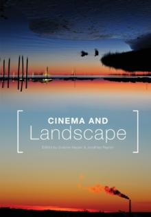 Cinema and Landscape : Film, Nation and Cultural Geography, Paperback