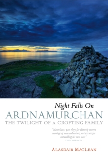Night Falls on Ardnamurchan : The Twilight of a Crofting Family, Paperback