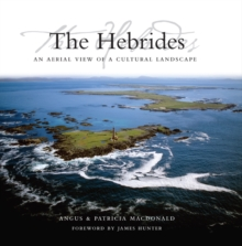 The Hebrides : An Aerial View of a Cultural Landscape, Hardback