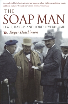 The Soap Man : Lewis, Harris and Lord Leverhulme, Paperback
