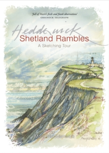 Shetland Rambles : A Sketching Tour Retracing the Footsteps of Victorian Artist John T.Reid, Paperback