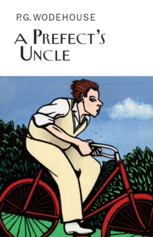 A Prefect's Uncle, Hardback Book