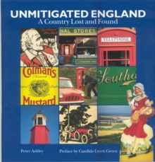 Unmitigated England : A Country Lost and Found, Hardback