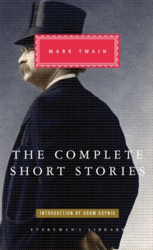 The Complete Short Stories of Mark Twain, Hardback