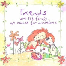Friends are the Family We Choose for Ourselves, Hardback Book