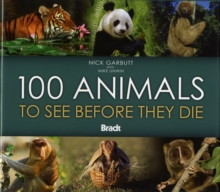 100 Animals to See Before They Die, Hardback