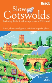 Slow Cotswolds : Including Bath, Stratford-Upon-Avon & Oxford, Paperback