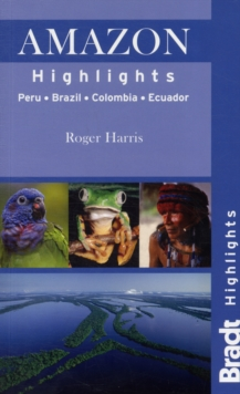 Amazon Highlights : Peru - Ecuador - Colombia - Brazil, Paperback