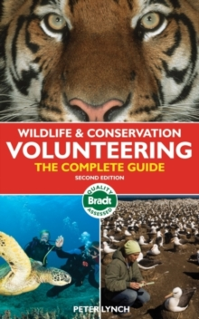 Wildlife and Conservation Volunteering : The Complete Guide, Paperback