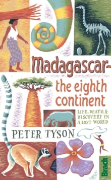 Madagascar: The Eighth Continent : Life, Death and Discovery in a Lost World, Paperback