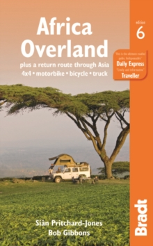 Africa Overland : plus a return route through Asia - 4x4* Motorbike* Bicycle* Truck, Paperback Book