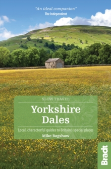 Yorkshire Dales : Local, Characterful Guides to Britain's Special Places, Paperback
