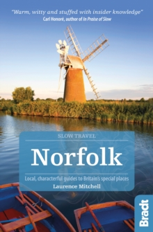 Norfolk (Slow Travel) : Local, Characterful Guides to Britain's Special Places, Paperback