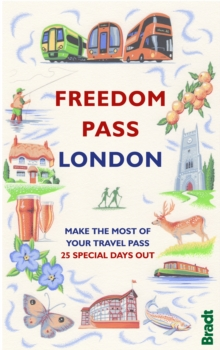 Freedom Pass : Make the Most of Your Travel Pass - 25 Special Days Out, Paperback