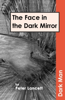 The Face in the Dark Mirror : v. 13, Paperback