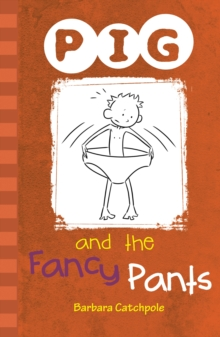PIG and the Fancy Pants, Paperback