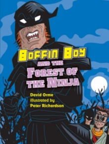 Boffin Boy and the Forest of the Ninja : v. 8, Paperback