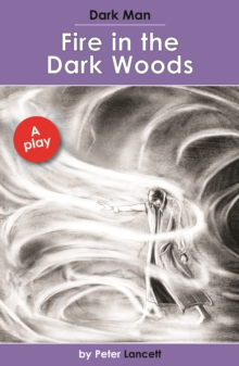 Fire in the Dark Woods : Dark Man Plays, Paperback