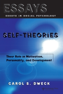 Self-theories : Their Role in Motivation, Personality, and Development, Paperback