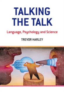 Talking the Talk : Language, Psychology and Science, Paperback