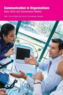 Communication in Organizations : Basic Skills and Conversation Models, Paperback