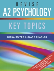 Revise A2 Psychology : Key Topics, Paperback