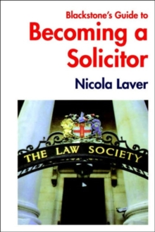 Blackstone's Guide to Becoming a Solicitor, Paperback