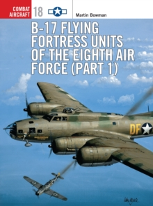 B-17 Flying Fortress Units of the Eighth Air Force : Pt.1, Paperback