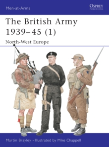 The British Army 1939-1945 : North West Europe Pt.1, Paperback Book