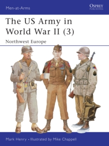 The US Army in World War II : North West Europe v.3, Paperback
