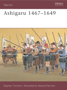 Ashigaru 1467-1649 : The Samurai Footsoldier, Paperback