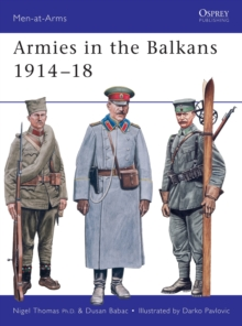 Armies in the Balkans 1914-18, Paperback Book