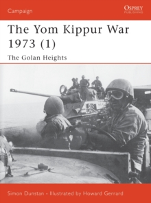 The Yom Kippur War 1973 : Golan Heights Pt.1, Paperback