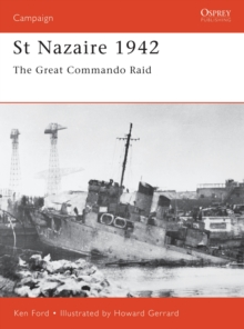 St Nazaire 1942 : The Great Commando Raid, Paperback