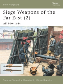 Siege Weapons of the Far East : AD 960-1644 v. 2, Paperback