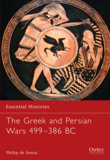 The Greek and Persian Wars 499-386 BC, Paperback Book