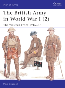 The British Army in World War I : The Western Front 1916-18 v.2, Paperback