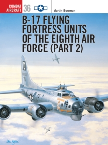 B-17 Flying Fortress Units of the Eighth Air Force : Pt. 2, Paperback