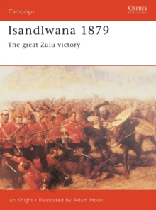 Isandlwana 1879 : The Great Zulu Victory, Paperback